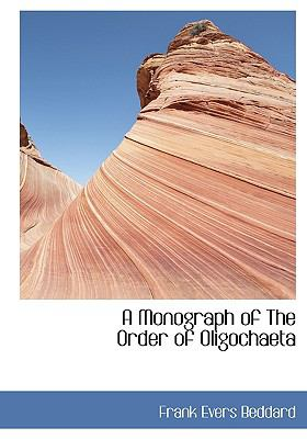A Monograph of the Order of Oligochaeta 9781115342803