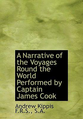 A Narrative of the Voyages Round the World Performed by Captain James Cook 9781115183857