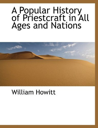 A Popular History of Priestcraft in All Ages and Nations 9781116761351