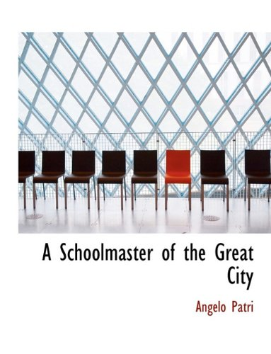 A Schoolmaster of the Great City 9781117000602