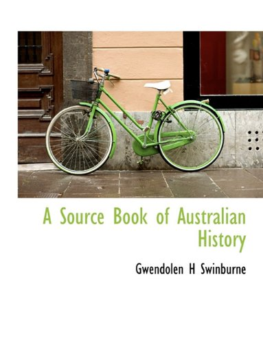 A Source Book of Australian History 9781116957433