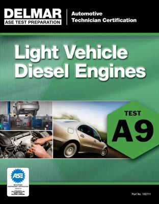 Light Vehicle Diesel Engines: Test A9 9781111127114