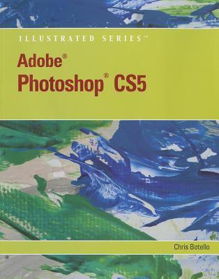 Adobe Photoshop CS5 Illustrated [With CDROM] 9781111530891