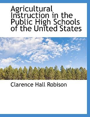 Agricultural Instruction in the Public High Schools of the United States 9781116291872