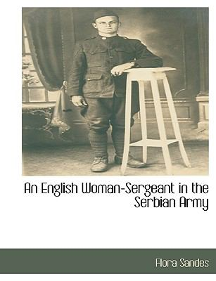 An English Woman-Sergeant in the Serbian Army 9781115405867
