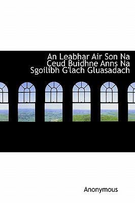 An Leabhar Air Son Na Ceud Buidhne Anns Na Sgoilibh G'Lach Gluasadach 9781115040549