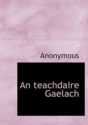 An Teachdaire Gaelach 9781117999227