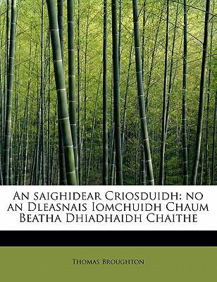 An Saighidear Criosduidh: No an Dleasnais Iomchuidh Chaum Beatha Dhiadhaidh Chaithe