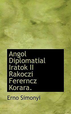 Angol Diplomatial Iratok II Rakoczi Fererncz Korara. 9781117465616