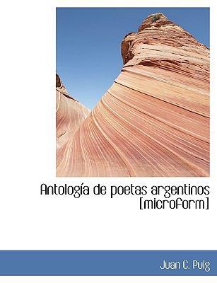 Antolog a de Poetas Argentinos [Microform]