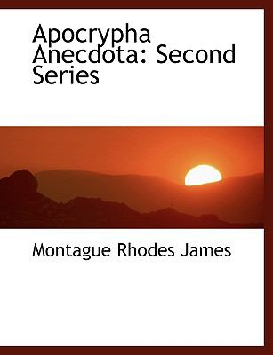 Apocrypha Anecdota: Second Series 9781115193221
