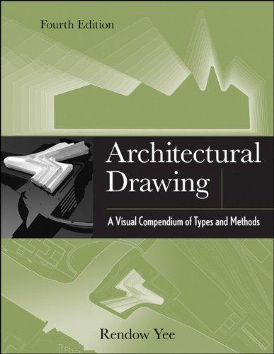 Architectural Drawing: A Visual Compendium of Types and Methods 9781118012871