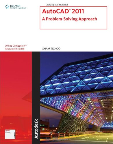 AutoCAD 2011: A Problem-Solving Approach 9781111127725