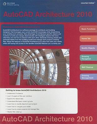 AutoCAD Architecture 2010 Course Notes 9781111124861
