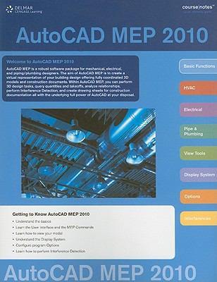 AutoCAD MEP 2010 Course Notes 9781111124878