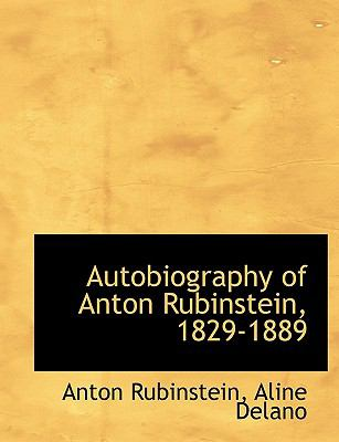 Autobiography of Anton Rubinstein, 1829-1889 9781116884685