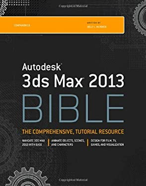 Autodesk 3ds Max 2013 Bible 9781118328323