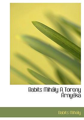 Babits Mih Ly a Torony Rny Ka 9781117809267