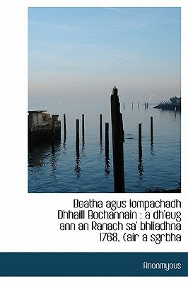 Beatha Agus Iompachadh Dhhaill Bochannain: A Dh'eug Ann an Ranach Sa' Bhliadhna 1768, (Air a Sgrbha 9781113957887