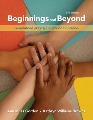 Beginnings and Beyond: Foundations in Early Childhood Education 9781111357375