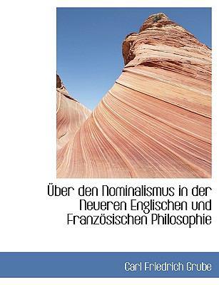 Ber Den Nominalismus in Der Neueren Englischen Und Franz Sischen Philosophie 9781115224284