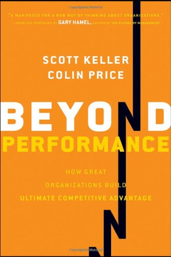 Beyond Performance: How Great Organizations Build Ultimate Competitive Advantage 9781118024621