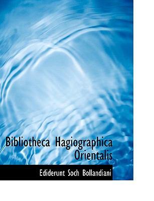 Bibliotheca Hagiographica Orientalis 9781116730852