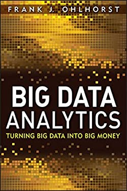 Big Data Analytics: Turning Big Data Into Big Money 9781118147597
