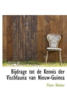 Bijdrage Tot de Kennis Der Vischfauna Van Nieuw-Guinea 9781117554310