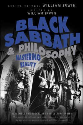 Black Sabbath and Philosophy: Mastering Reality 9781118397596