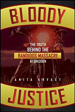 Bloody Justice: The Truth Behind the Bandido Massacre at Shedden 9781118156513
