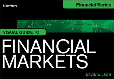 Visual Guide to Financial Markets 9781118204238