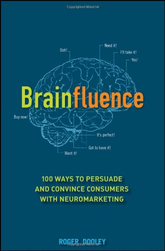 Brainfluence: 100 Ways to Persuade and Convince Consumers with Neuromarketing 9781118113363