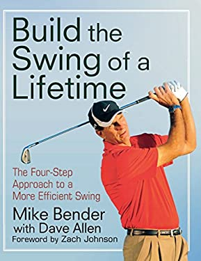 Build the Swing of a Lifetime: The Four-Step Approach to a More Efficient Swing 9781118007617