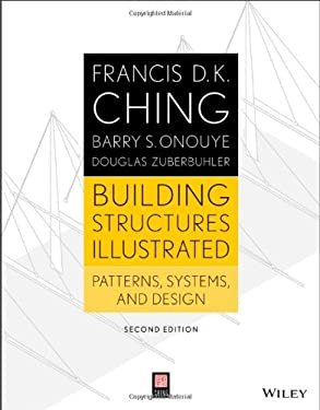 Building Structures Illustrated: Patterns, Systems, and Design 9781118458358