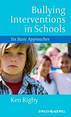 Bullying Interventions in Schools: Six Basic Approaches 9781118345894