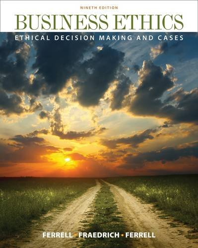Business Ethics: Ethical Decision Making & Cases 9781111825164