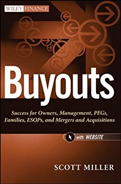 Buyouts, + Website: Success for Owners, Management, Pegs, Esops and Mergers and Acquisitions 9781118229095