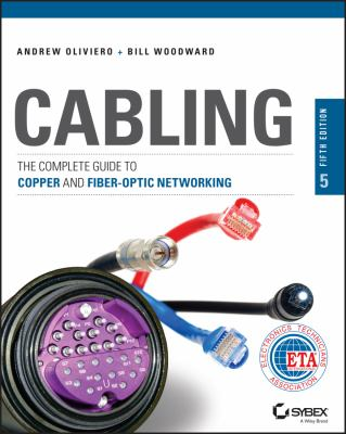 Cabling: The Complete Guide to Copper and Fiber-Optic Networking 9781118807323