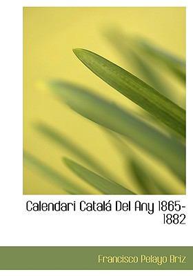 Calendari Catal del Any 1865-1882 9781116319385