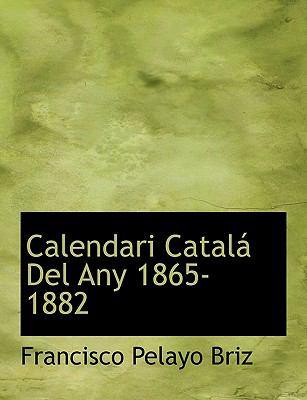 Calendari Catal del Any 1865-1882 9781116319408