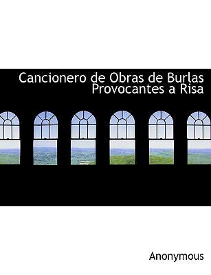 Cancionero de Obras de Burlas Provocantes a Risa 9781116318883