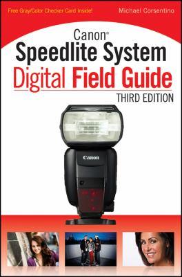 Canon Speedlite System Digital Field Guide 9781118112892