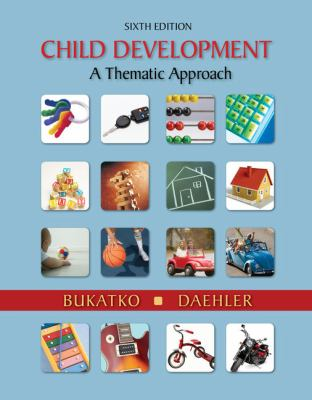Cengage Advantage Books: Child Development: A Thematic Approach 9781111345341