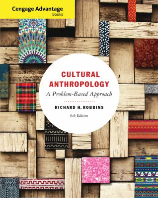 Cengage Advantage Books: Cultural Anthropology: A Problem-Based Approach 9781111833947
