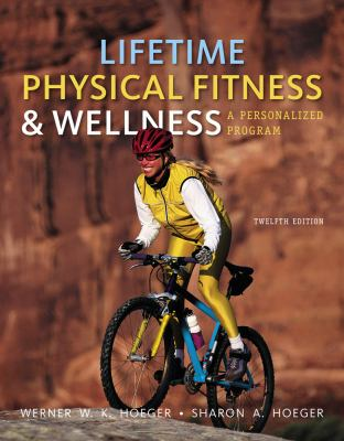 Cengage Advantage Books: Lifetime Physical Fitness and Wellness 9781111990381