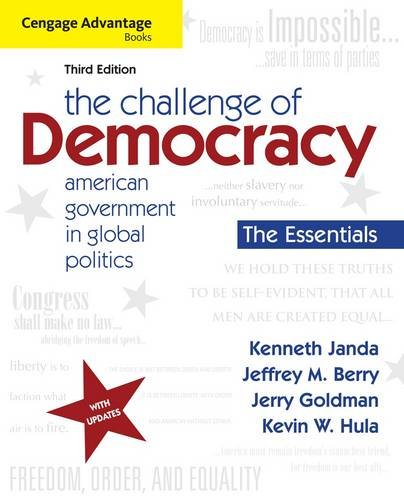 Cengage Advantage Books: The Challenge of Democracy, Essentials: American Government in Global Politics 9781111832582