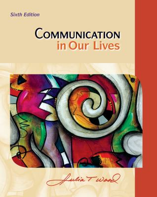Cengage Advantage Books: Communication in Our Lives 9781111353629