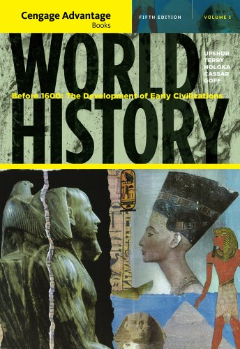 World History, Volume 1: Before 1600: The Development of Early Civilizations, Advantage Edition 9781111345167