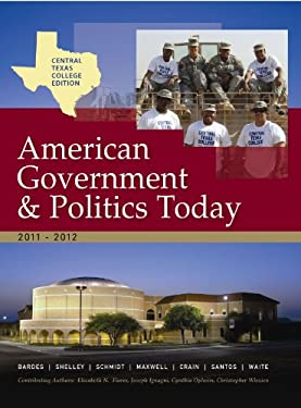 Central Texas College American Government & Politics Today: The Essentials 9781111836269